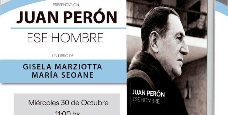 Presentan en el PJ tucumano un libro sobre Perón y su vínculo con las mujeres   El Diario 24
